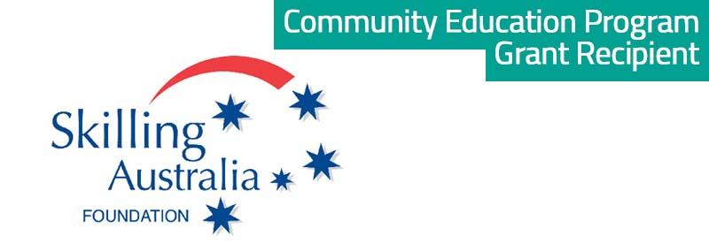 Skilling Australia Foundation - Community Education Program Grant Recipient